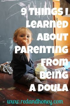 9 Things I Learned About Parenting From Being a Doula   Red and Honey