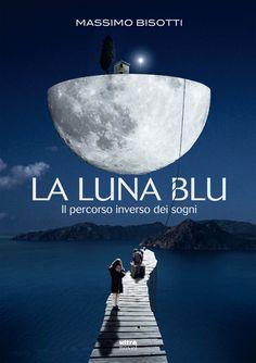 Il quadro mai dipinto, La luna blu di Massimo Bisotti | Massimo Bisotti