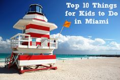 Top 10 Things for Kids to Do in Miami #familytravel #miami #florida