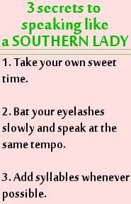 Speaking like a Southern Lady...