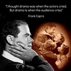 Frank Capra Quote -  Like fb.me/reidrosefeltmarketing to get a cinema graphic every day #quote #film director  #words to live by #It's a Wonderful Life