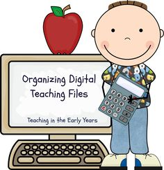 Teaching in the Early Years: Organizing your Digital Files