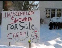 Ideas for funny signs humor hilarious kids Winter Jokes, Funny Billboards, Funny Snowman, Funny Quotes, Funny Memes, Silly Memes, Funny Pranks, For Sale Sign, Sale Signs