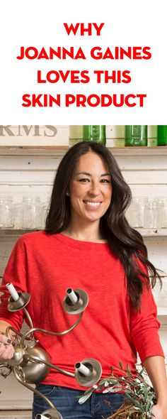 Why Joanna Gaines Loves This Skin Product