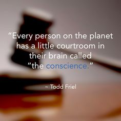 """Romans 2:15 says, """"Which shew the work of the law written in their hearts, their conscience also bearing witness, and their thoughts the mean while accusing or else excusing one another."""" - """"Every person on the planet has a little courtroom in their brain called """"the conscience."""" - Excerpt From: Todd Friel's """"Jesus Unmasked"""""""
