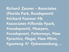 Richard Zanner – Associates (Florida Park, Roodepoort) #richard #zanner #& #associates #(florida #park, #roodepoort), #lawyers, #roodepoort, #attorneys, #law #practice, #legal, #law #firm, #gauteng #/ #johannesburg, #south #africa http://invest.nef2.com/richard-zanner-associates-florida-park-roodepoort-richard-zanner-associates-florida-park-roodepoort-lawyers-roodepoort-attorneys-law-practice-legal-law-firm-gauteng/  # Richard Zanner Associates (Florida Park, Roodepoort) Areas Of Practice…