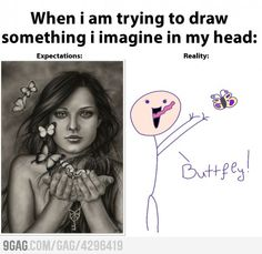 Funny pictures about Drawing expectations. Oh, and cool pics about Drawing expectations. Also, Drawing expectations. Funny Relatable Memes, Funny Jokes, Hilarious, Funny Facts, Artist Problems, All Meme, Expectation Vs Reality, So True, True Stories