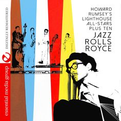 Howard Rumsey/ Lighthouse All-Stars Plus Ten - Jazz Rolls Royce
