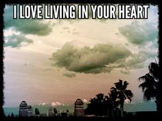 I love living in your heart
