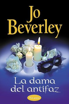 "SERIE ""MALLOREN"" #4 - La dama del antifaz // Jo Beverley //"