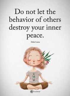 Do not let the behavior of other destroy your inner peace 31 positive affirmations to create more success The post 31 Positive Affirmations That Create More Success And Prosperity In Your Life appeared first on Best Pins for Yours - Life Quotes Work Motivational Quotes, Short Inspirational Quotes, Inspirational Artwork, Yoga Quotes, New Quotes, Wisdom Quotes, Happy Quotes, Positive Quotes, Life Quotes