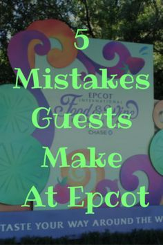 Avoid these 5 mistakes guests make at Epcot - great to know before you go!