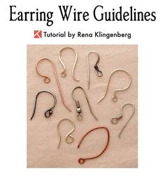 Earring Wire Guidelines - by Rena Klingenberg. An easy guide to recommended metals and wire gauges for pierced earrings - featured on Jewelry Making Journal