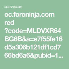oc.foroninja.com red ?code=MLDVXR64BG6B&a=e7f55fe16d5a306b121df1cd766bd6a6&pubid=1000187410