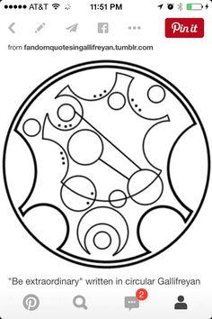 "Fandom Quotes in Gallifreyan ""Be extraordinary"" written in circular Gallifreyan requested by tardex Circular Gallifreyan, Colegio Ideas, Doctor Who Tattoos, Fandom Quotes, Geek Out, Nerd Geek, 1 Tattoo, Mandala, Dr Who"