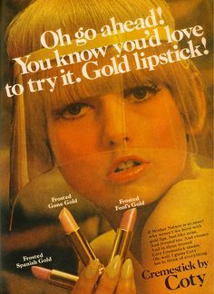 "createthislookforless: "" I love vintage makeup ads! Did you know by wearing a gold tinted lipstick you can make your lips look bigger/fuller? oldiesconnection: "" Coty Cremestick ad from 1966 "" "" 1960s Makeup, Vintage Makeup Ads, Vintage Beauty, Vintage Ads, Sixties Makeup, Beauty Ad, Beauty Make Up, Gold Lipstick, Perfume"