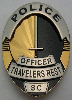 US State of South Carolina, City of Travelers Rest Police Department Badge Law Enforcement Badges, Law Enforcement Officer, Deadpool Fan Art, Travelers Rest, Police Badges, Police Patches, Porsche Logo, Military, Crests