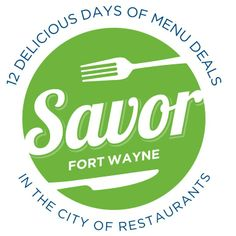 Savor Fort Wayne is an event to remember in Fort Wayne! Experience 12 days of delicious, and special, menus from participating area restaurants! Check out savorfortwayne.com for more details.
