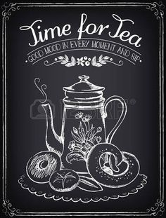 Illustration with the words Time for tea and teapot, bakery. Freehand drawing with imitation of chalk sketch , Coffee Chalkboard, Blackboard Art, Chalkboard Print, Chalkboard Lettering, Chalkboard Designs, Chalk It Up, Chalk Art, Window Art, Coffee Design
