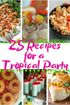25 Recipes for Tropical Party Foods. Recipes for a Tropical Theme Backyard Party. Adult Luau Party, Luau Theme Party, Hawaiian Luau Party, Party Food Themes, Dinner Themes, Tiki Party, Hawaiian Theme Party Food, Hawaiin Party Ideas, Hawaiian Salad