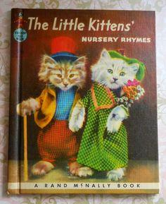 The Little Kittens' Nursery Rhymes book.  I just love vintage books. darling illustrations