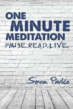One Minute Meditation by Simon Parke, http://www.amazon.co.uk/gp/product/1910121037/ref=as_li_qf_sp_asin_il_tl?ie=UTF8&camp=1634&creative=6738&creativeASIN=1910121037&linkCode=as2&tag=spiritualityc-21