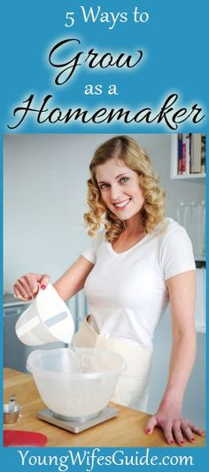 5 Ways to Grow as a Homemaker