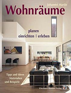 Wohnräume planen, einrichten, erleben: Tipps und Ideen. Materialien und Beispiele von Johannes Martin http://www.amazon.de/dp/3893671080/ref=cm_sw_r_pi_dp_KvYFvb0AFH965