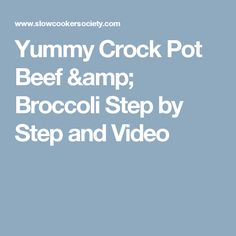 Yummy Crock Pot Beef & Broccoli Step by Step and Video