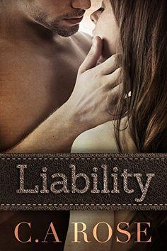 Liability Novella: Alfha law by C.A Rose