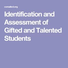 Identification and Assessment of Gifted and Talented Students