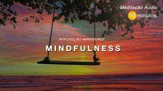 MINDFULNESS (Atenção Plena) - Curta Prática para Iniciantes -  10m
