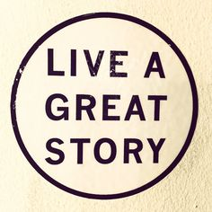 That's the goal! #found on the walls of @younghickorysd today. #liveagreatstory #inspiration #Padgram
