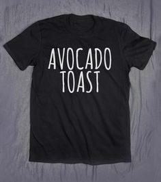 Avocado-Toast Slogan Tee Essen Vegan Vegetarisch Guacamole Tumblr Top T-shirt