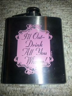 I'll out drink all you whores flask by missmoco on Etsy, $15.00