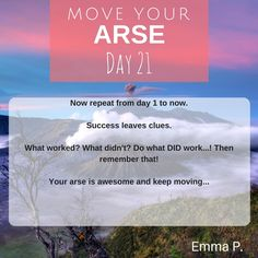 Day 21 - Get off your arse LAST DAY!  #getoffyourarse