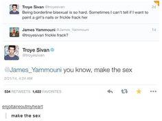 hahahaha aww troye! I didnt know he was borderline bisexual!