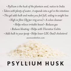 very few of us get enough fibre. and the health benefits are amazing. take organic whole psyllium husk powder every day with plenty of water. What Is Psyllium Husk, Psyllium Husk Benefits, Health And Nutrition, Health And Wellness, Health Tips, Health Fitness, Health Benefits, Weight Loss Herbs, Colon Health