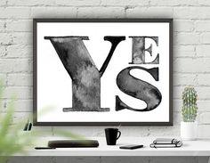 Printable Art Print Wall Decor, Yes Poster, Home Decor, Instant Download Printable Art, Grey Decor, Typography Poster, Scandi Poster