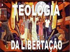 Resultado de imagem para teologia da libertação