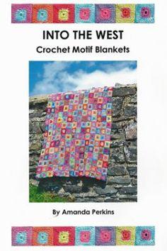 Into The West Crochet Motif Blanket Book (PDF Crochet E-Book) Natural Dye Studio