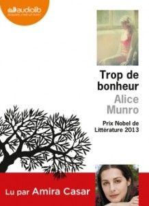 Trop de bonheur de Alice Munro, lu par Amira Casar; audiolib (24/10/2014)