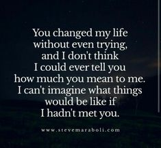 Funny Happy Quotes About Life And Happiness. Cute True Love And Friendship Quotes To Brighten Your Day. Short Fun Quotes About Sadness, Motivation And More. The Words, You Changed My Life, You Changed Quotes, Youre My Person, My Sun And Stars, My Guy, Cute Quotes, Funny Quotes, Be Yourself Quotes