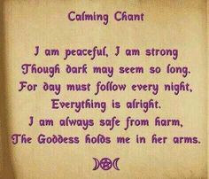 (*brzmi jak modlitwa do Celestii*) Calming spell chant - best use is at night. burn lavender candle - hold an amethyst - use vanilla scented oils - and chant it in the moon light.