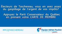 Électeurs de #Taschereau, vous en avez assez du gaspillage de l'argent de vos impôts? Appuyez le Parti Conservateur du Québec en prenant votre carte de membre #pcqtaschereau #pcq