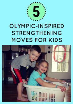 5 OLYMPIC-INSPIRED STRENGTHENING ACTIVITIES FOR KIDS - 3 and 4 for fun play; 1, 2, and 5 for morning circle time