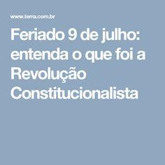 Feriado 9 de julho: entenda o que foi a Revolução Constitucionalista