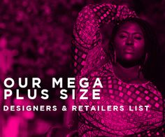 Plus Size Fashion Designers  Yes They Do Exist    Finding quality Plus Size Designers for the Curvy.Confident.Chic Fashionista could not be more frustrating and difficult! To ease your worries and frustrations, I have amassed a list of the best of...