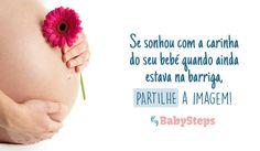 #Se_Sonhou_com_a_Carinha_do_seu_Bebé_Quando_Ainda_Estava_na_Barriga #babysteps #infográficos #gravidez #felicidade #bebé