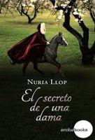 La teva lectura i la meva: Reseña EL SECRETO DE UNA DAMA, de Nuria Llop